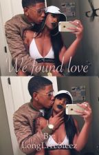 We Found Love by LiveLikeSteez