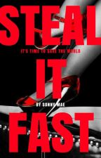 Steal It Fast |Book 3 of Kill Me Now| by bluelipstick12