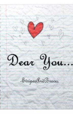 Dear You (Letters and Poems I will never send) by StripesAndBraces