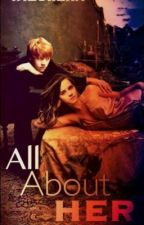 ALL ABOUT HER (Hermione Jean Granger) by imeureka