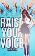 Raise Your Voice by gizmo_dear