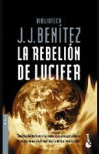 La Rebelión de Lucifer. - J. J. Benítez. by patriciahiguerey
