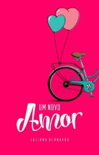 Um novo amor (DEGUSTAÇÃO) by juliana_bernardo_