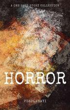 One Shot Stories [Horror] by purplenayi
