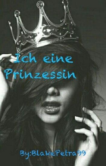 Ich eine Prinzessin