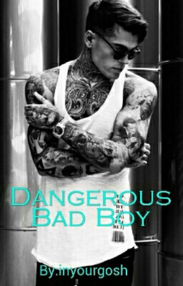 Dangerous Bad Boy