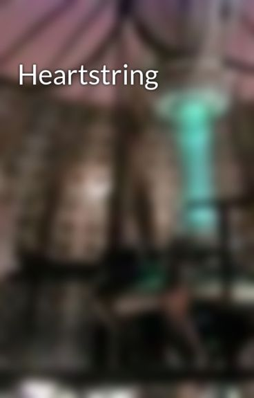 Heartstring by The_Doctor