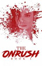 The Onrush (A Michael Jackson Story) by fanofmj