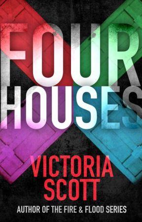 FOUR HOUSES by AuthorVictoriaScott