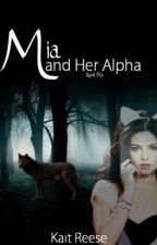 Mia and Her Alpha by WolfLoverKait