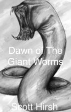 Dawn of The Giant Worms by ScottyAttack