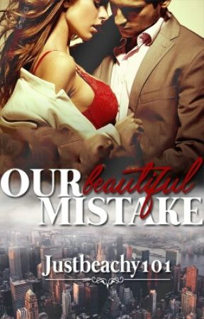 Our Beautiful Mistake (Completed) by JustBeachy101