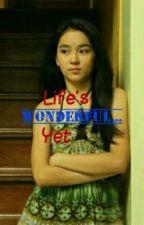 Life's Wonderful,..YET.. by boholana