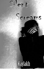 Silent Screams (Discontinued) by KaylaKh