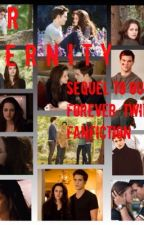 Our Eternity: Sequel to Our Forever twilight fanfiction by bellacullen19