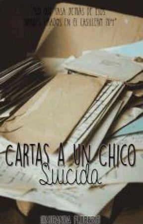 Cartas a un Chico Suicida (Versión Larga) by miranda_flores13