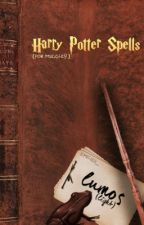 Harry Potter Spells (For Muggles!) by emilied_