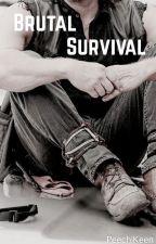 Brutal Survival {A Walking Dead/Daryl Dixon x Reader Fan-fiction} by HunnieBuzzz