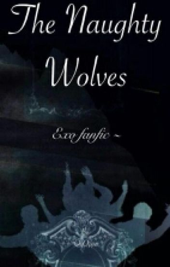 The Naughty Wolves ( EXO imagines )