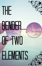 The Bender of Two Elements (On Hiatus) by dreamingdonut