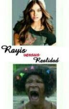 Rayis vs Realidad. by ElBaulDeMelu