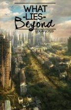 What lies beyond by lolaflo123