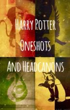Harry Potter Oneshots and Headcanons by LupinIsMyPatronus