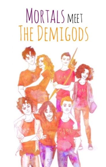 Mortals Meet the Demigods