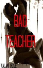 Bad Teacher. by NalaniOrton