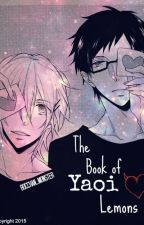 The Book of Yaoi Lemons by Bocchan_Monster