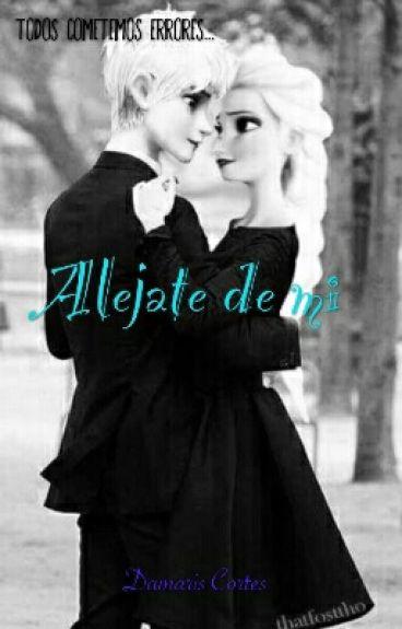 ® Alejate de mi [Jack Y Elsa]