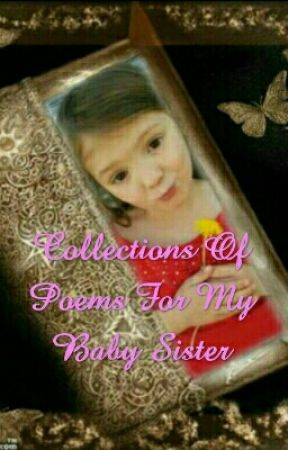 Collection Of Poems For My Baby Sister 3 I Miss You Baby Girl