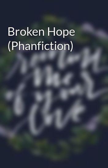 Broken Hope (Phanfiction)