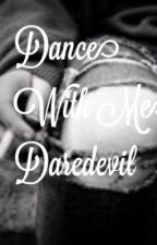 Dance with me Daredevil by EvelynHuff