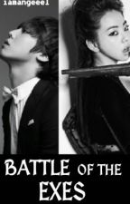 Battle of the Exes [Completed] by iamANGEEEL