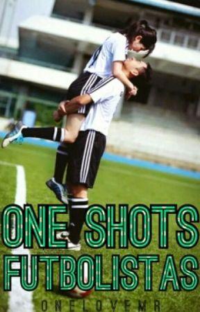 One Shots / Futbolistas. by OneLoveMr