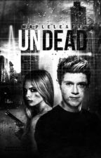 Undead [Niall Horan]  by MapleLeafx
