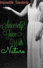 Sincerely, Gone With Nature by Impossible_Standards