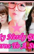 My Nerdy Girl Turns To A Star by Xtina21