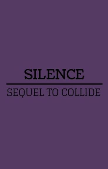 Silence (Sequel to Collide - Nash Grier)