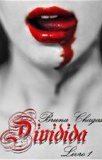 Dividida by Bruna_Chagas