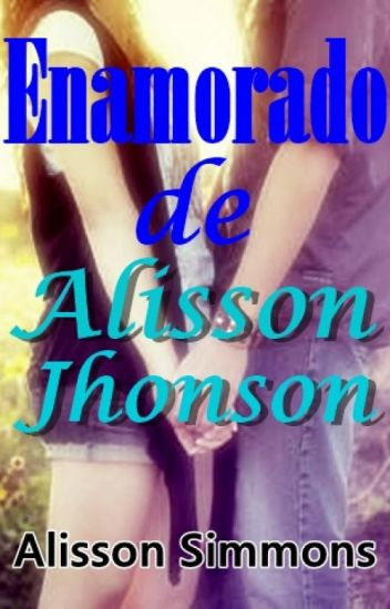 Enamorado de Alisson Jhonson