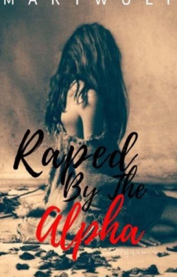 Raped by the Alpha [Complete]