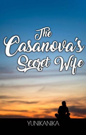 The Casanova's Secret Wife (Revising)