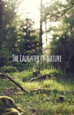 The Laughter of Nature by Satinaki