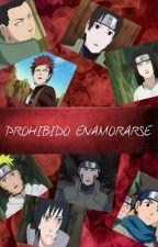 Prohibido Enamorarse (Shikatema Saiino Sasusaku Nejiten Gaamatsu Naruhina) |TERMINADA| by AruODyna