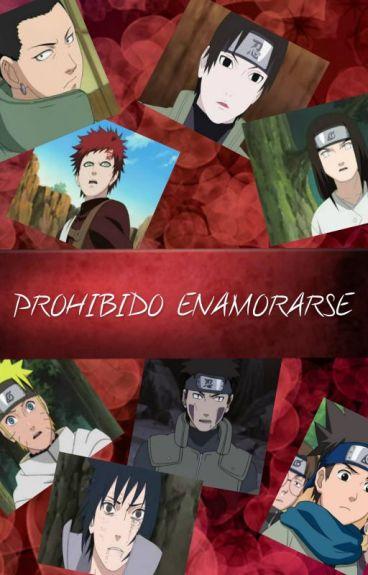Prohibido Enamorarse (Shikatema Saiino Sasusaku Nejiten Gaamatsu Naruhina) |TERMINADA|