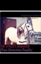 The Stylist's Daughter (One Direction Fanfic) by PrettyPrincessCat