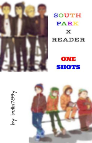 South Park x reader oneshots!!