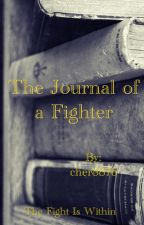The Journal of a Fighter by Charlie8876